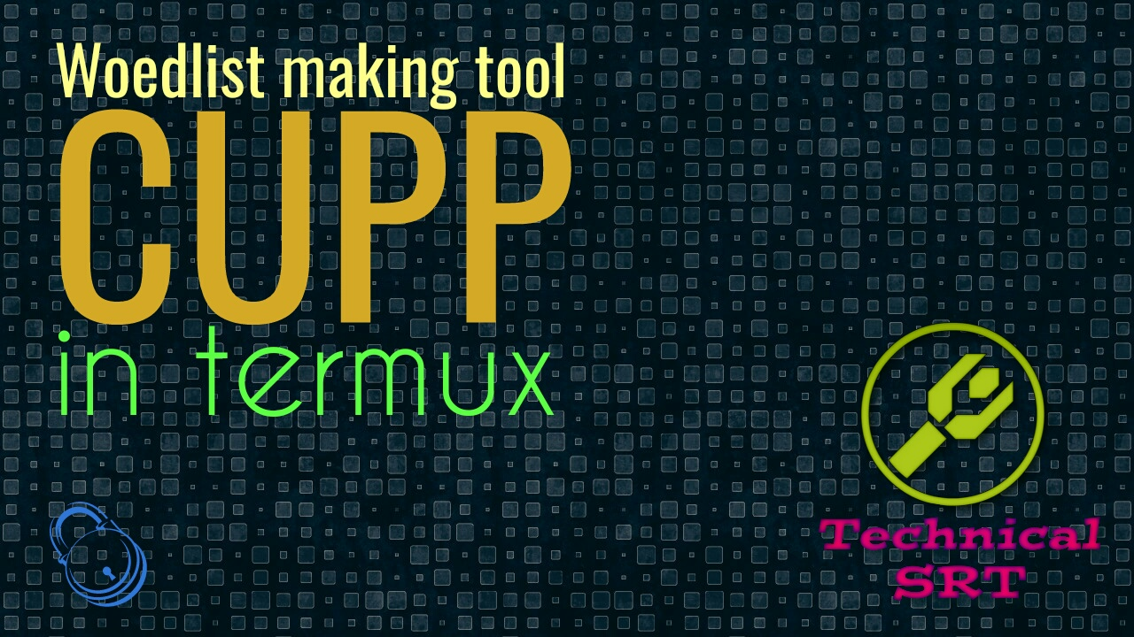 Make wordlist using CUPP tool in termux Android - Technical SRT