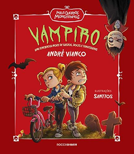 Vampiro Uma tenebrosa noite de sustos, doces e travessuras André Vianco