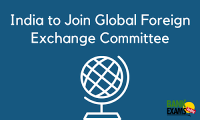 India to join Global Foreign Exchange Committee