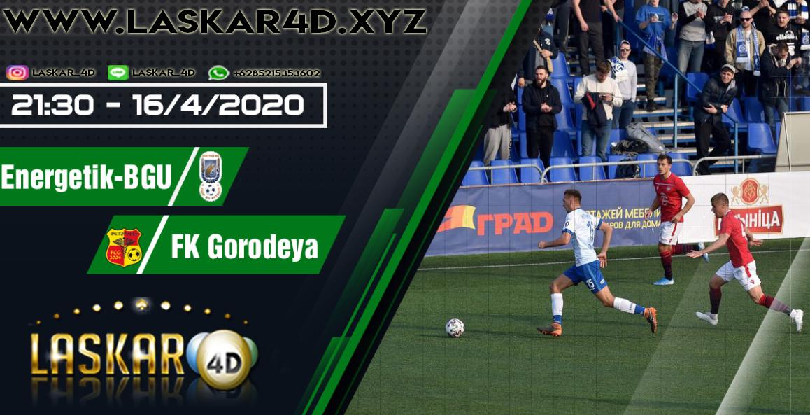 Prediksi Bola Energetik-BGU vs FK Gorodeya Pada 16 April 2020