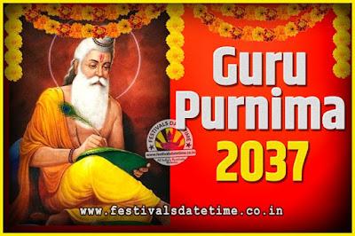 2037 Guru Purnima Pooja Date and Time, 2037 Guru Purnima Calendar