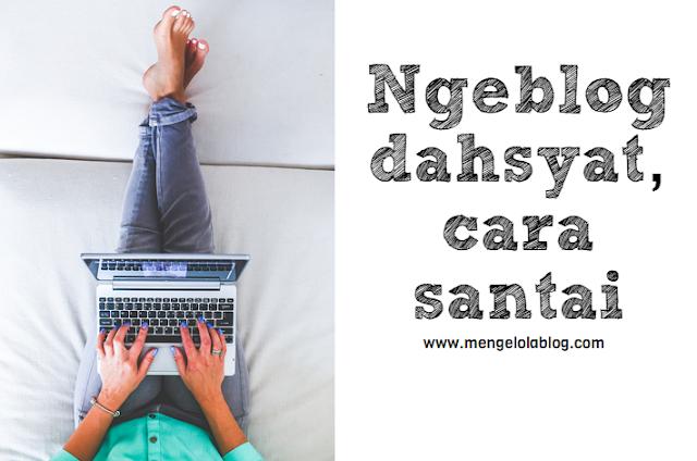 Ngeblog dahsyat cara santai
