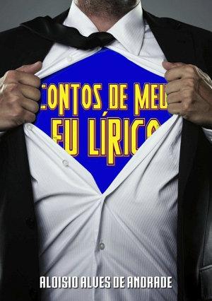 Contos Do Meu Eu LÍrico - Aloísio Alves De Andrade