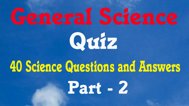 General Science GK Quiz || 40 General Knowledge Quiz Questions and