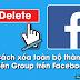 Cách xóa toàn bộ thành viên Group trên Facebook