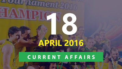 Current Affairs Quiz 18 April 2016