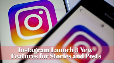 Instagram Launch 5 New Features for Stories and Posts, Lastbench Trick