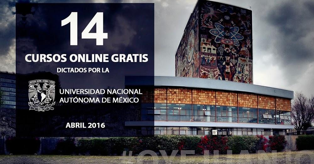 14 cursos online gratis de la unam para abril 2016 oye for Curso de interiorismo online gratis