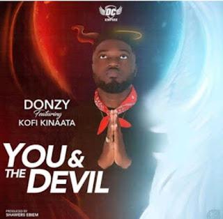Donzy -You & The Devil -Feat Kofi Kinaata