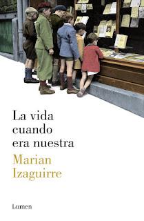 """""""La vida cuando era nuestra"""" - Marian Izaguirre"""