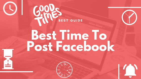 Whens The Best Time To Post On Facebook<br/>