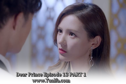 SINOPSIS Drama China 2017 - Dear Prince Episode 13 PART 1