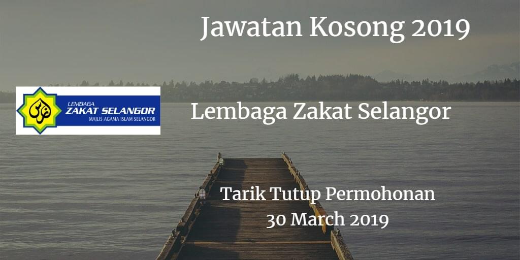 Jawatan Kosong Lembaga Zakat Selangor 30 March 2019