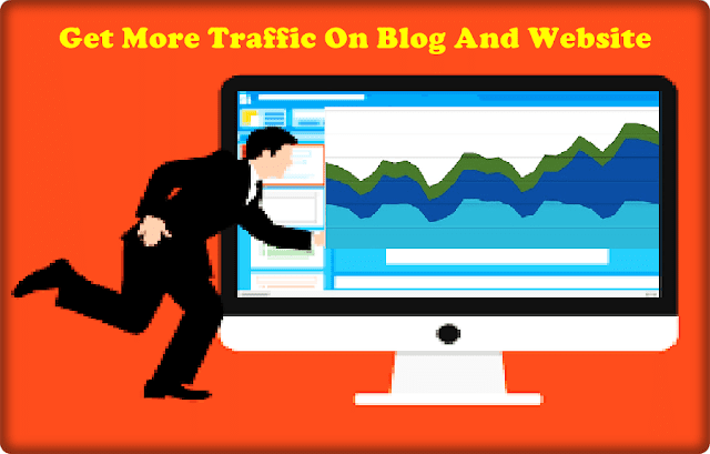 Get More Traffic On Blog And Website