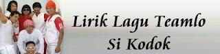 Lirik Lagu Teamlo - Si Kodok