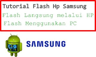 cara flash Hp aamsung