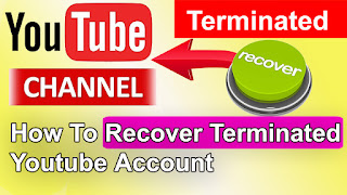 How To Get Back Terminated/ Suspended YouTube Channel Account
