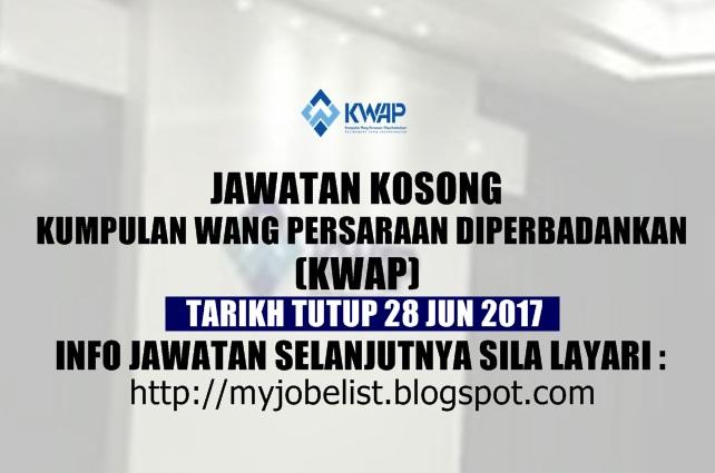 Jawatan Kosong Kumpulan Wang Persaraan Diperbadankan (KWAP) Jun 2017