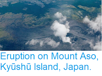 http://sciencythoughts.blogspot.co.uk/2016/10/eruption-on-mount-aso-kyushu-island.html