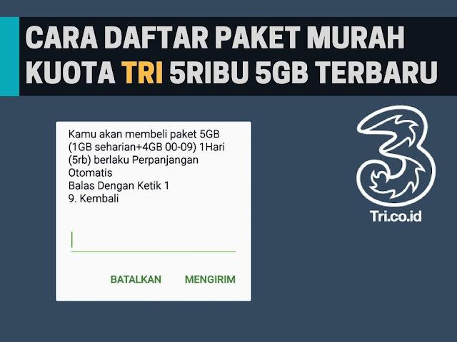 Cara Daftar Paket Kuota Murah Tri 5000 Dapat 5GB Terbaru