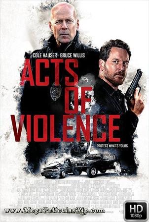 Actos de violencia 1080p Latino