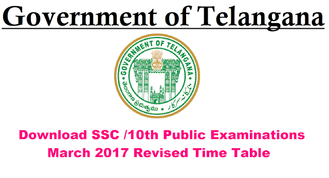 Board of Secondary Education Telangana State| Secondary School Certificate Public Examinations march 2017|SSC Public Examinations march 2017 Revised Time Table| Time Table for SSC OSSC and vocational candidates regular and private once failed candidates/2016/12/Board-of-secondary-education-Secondary-school-certificate-ssc-public-examinations-march-2017-Time-table-shedule.html
