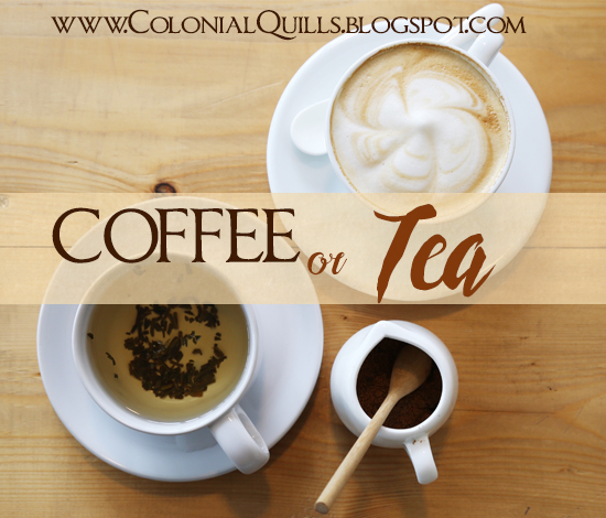 http://colonialquills.blogspot.com/2017/01/coffee-or-tea.html