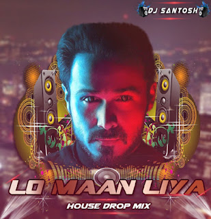 Download-Lo-Man-Liya-House-Drop-Mix-DJ-Santosh-Bollywod-indian-mp3+dj+remix+songs