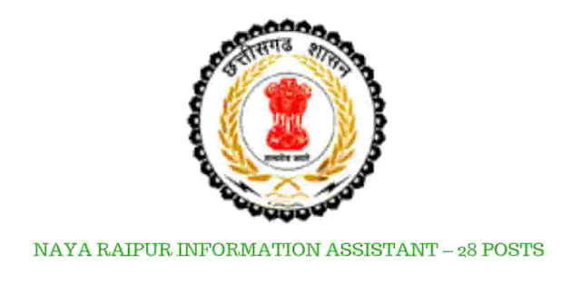 Directorate of Public Relations, Naya Raipur Information Assistant – 28 Posts