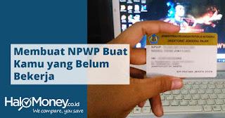 Syarat Membuat NPWP Pribadi Belum Bekerja