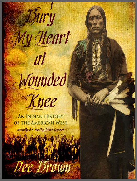 account of the wiping out of the american indian in bury my heart at wounded knee by dee brown ― dee brown, bury my heart at wounded knee: an indian history of the american west bury my you are commenting using your google+ account ( log out.