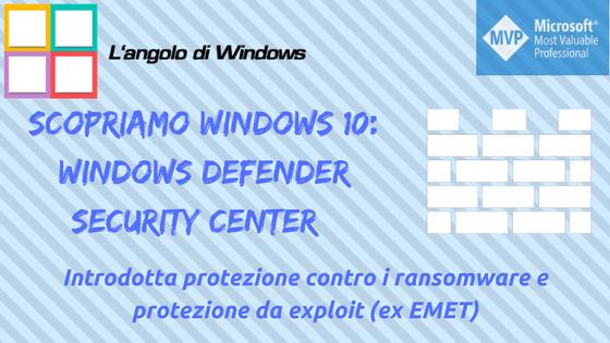 Design - Windows Defender Security Center: che protezione offre, come usarlo al meglio