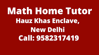 Best Maths Tutors for Home Tuition in Hauz Khas Enclave, Delhi. Call:9582317419