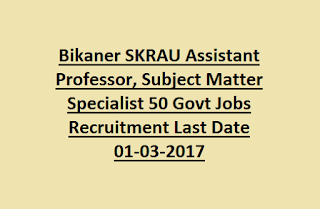 SKRAU Assistant Professor, Subject Matter Specialist 50 Govt Jobs Recruitment Last Date 01-03-2017