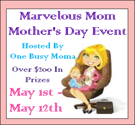 4 the LUV of SaNiTy: Marvelous Mom Mother's Day Event...