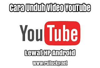 Mengunduh Video YouTube Lewat HP Android