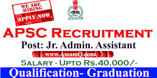 Jr. Administrative Assistant Recruitment, APSC for 12 Posts salary 49,000/- [Last Date-01/12/2017]