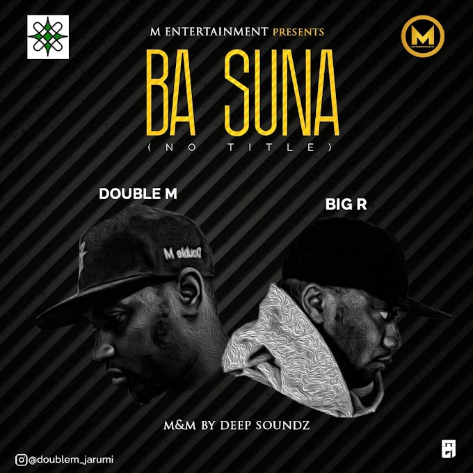 [Music] Double M Ft. Big R-ba Suna(No Title)