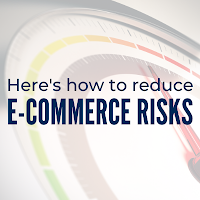 Here' How Your Organisation Can Reduce E-commerce Risks