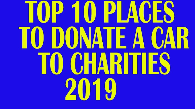 Top 10 Places To Donate A Car To Charities in California 2019 | Donate A Car