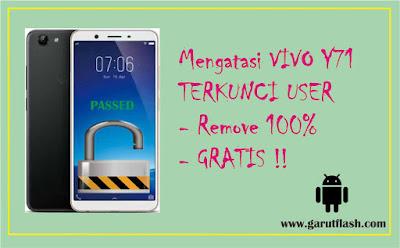Mengatasi Vivo Y71 Terkunci User Password Pola Berhasil 1000%