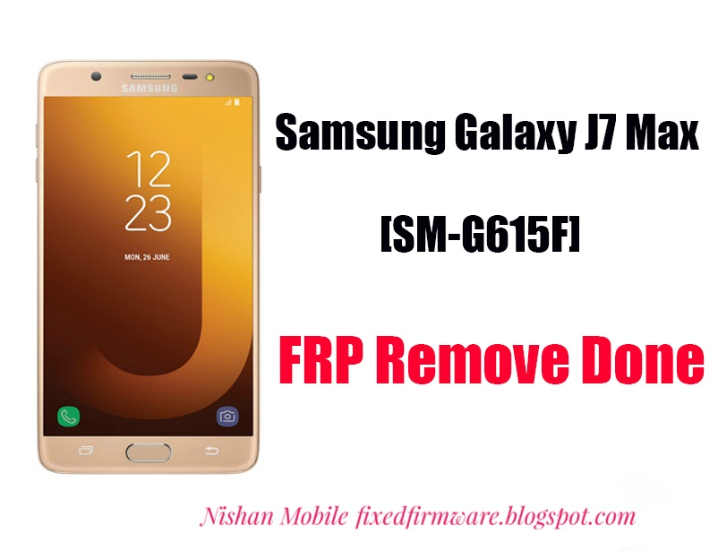 Samsung Galaxy J7 Max SM-G615F Frp Remove Done ( Combination Free