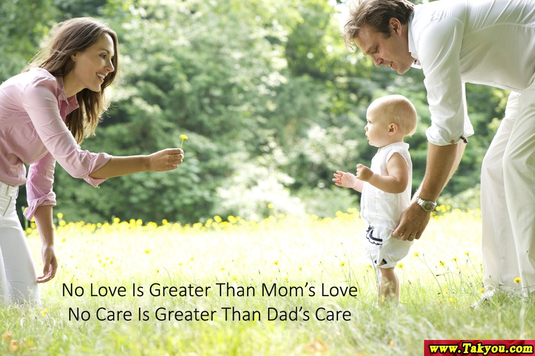 No Love Is Greater Than Mom S Love No Care Is Greater Than Dad S