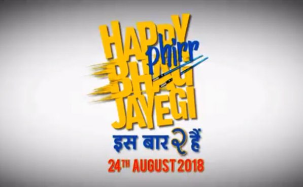 full cast and crew of movie Happy Phirr Bhag Jayegi 2018 wiki Happy Phirr Bhag Jayegi story, release date, Happy Phirr Bhag Jayegi – wikipedia Actress poster, trailer, Video, News, Photos, Wallpaper