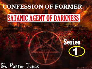Confession Of Former Satanic Agent Of Darkness