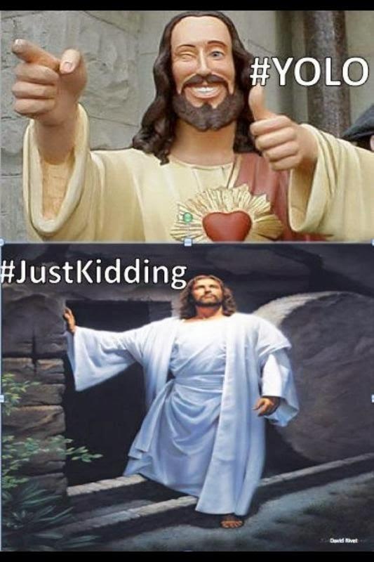jesus meme funny easter memes happy resurrection humor yolo kidding tomb friday christ jokes christian really hilarious haha lol ll