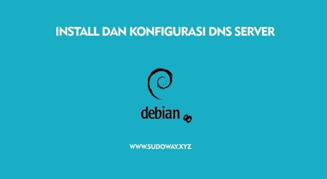 Install dan Konfigurasi DHCP Server di Debian 8