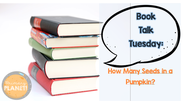 Book Talk Tuesday: How Many Seeds in a Pumpkin?