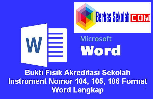 Download Bukti Fisik Akreditasi Sekolah Instrument Nomor 104, 105, 106 Format Word Lengkap
