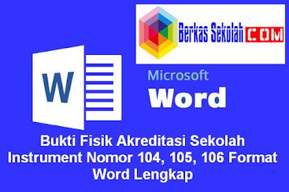 Bukti Fisik Akreditasi Sekolah Instrument Nomor 104, 105, 106 Format Word Lengkap